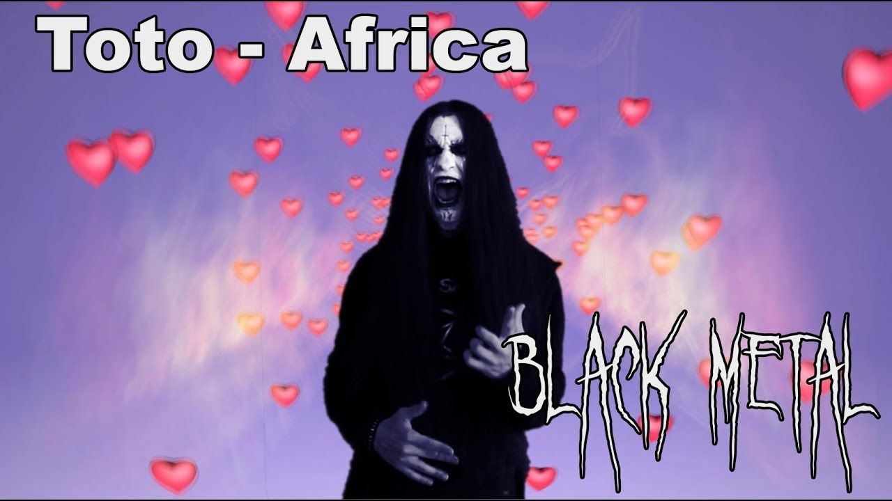 """Watch Black Metal version for Toto\'s classic song """"Africa"""""""