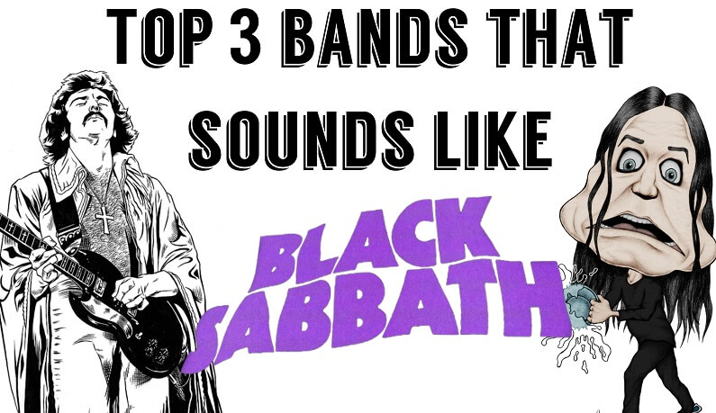 Top 3 bands that sounds like Black Sabbath with Ozzy