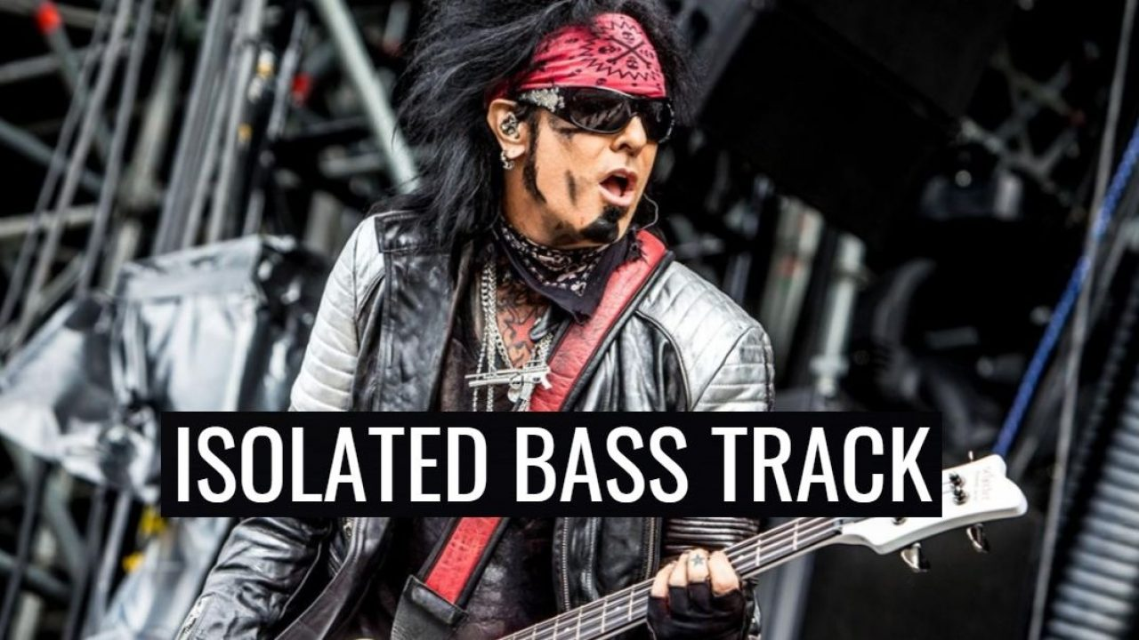 "Hear Nikki Sixx isolated bass track on ""Kickstart My Heart"""
