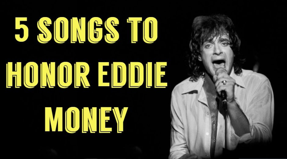 The 5 Eddie Money songs to honor his memory