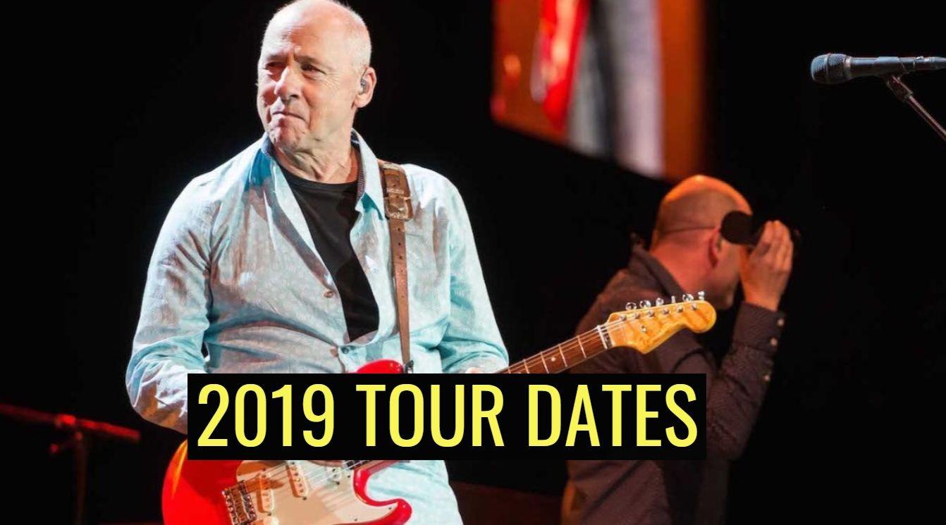 Mark Knopfler 2019 tour dates